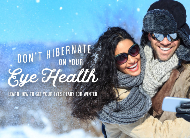 Don't Hibernate On Your Eye Health
